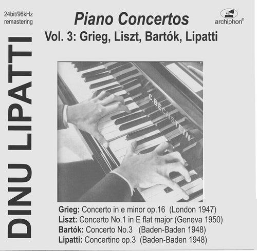 Dinu Lipatti Plays Piano Concertos, Vol. 3:  Grieg, Liszt, Bartók &, Lipatti (Live) de Dinu Lipatti