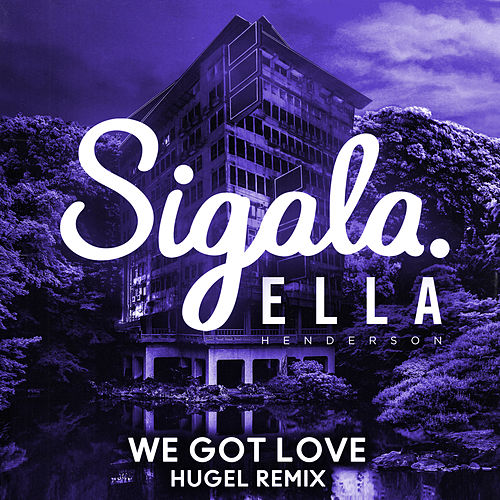 We Got Love (HUGEL Remix) von Sigala