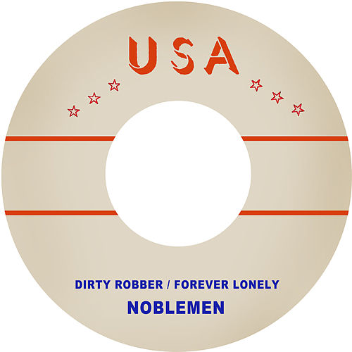 Dirty Robber / Forever Lonely by The Noblemen