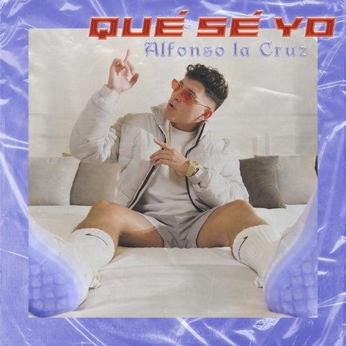 Qué Sé Yo by Alfonso La Cruz