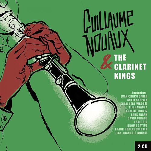 Guillaume Nouaux & the Clarinet Kings de Guillaume Nouaux