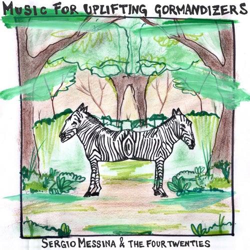 Music For Uplifting Gormandizers von Sergio Messina