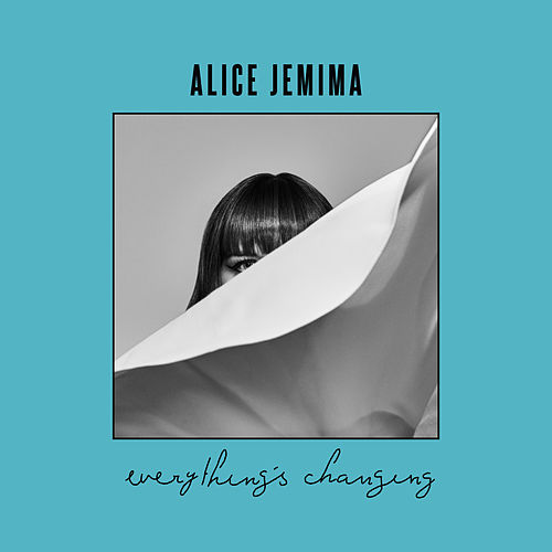 Everything's Changing de Alice Jemima