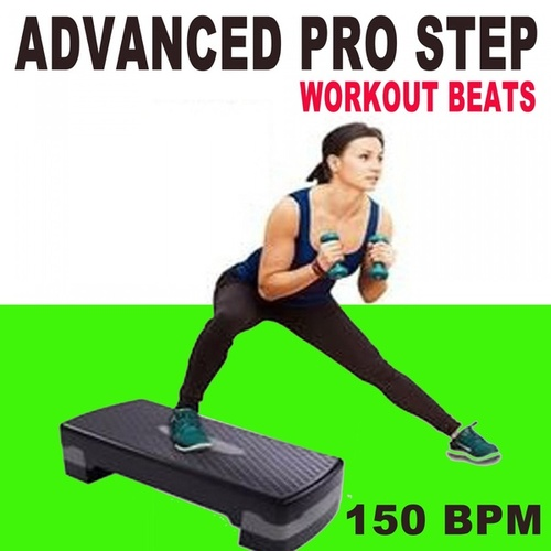 Advanced Pro Step Workout Beats (150 Bpm - The Best Epic Motivation Gym Music for Your Step, Fitness, Aerobics, Cardio, Hiit High Intensity Interval Training, Abs, Crossfit, Training, Exercise and Running) de Advanced Pro Workout Beats