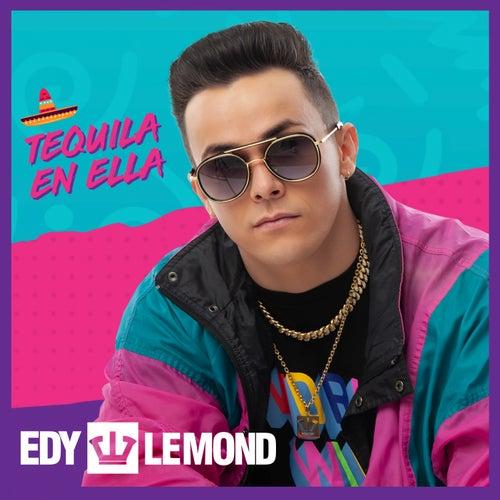 Tequila en Ella de Edy Lemond