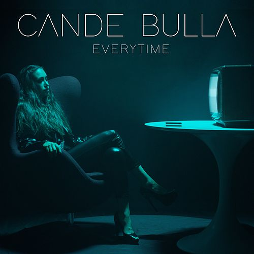 Everytime by Cande Bulla