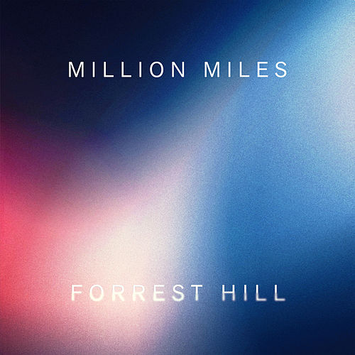 Million Miles by Forrest Hill