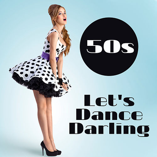 50s – Let's Dance Darling de Various Artists