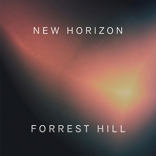 New Horizon by Forrest Hill