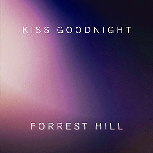 Kiss Goodnight by Forrest Hill