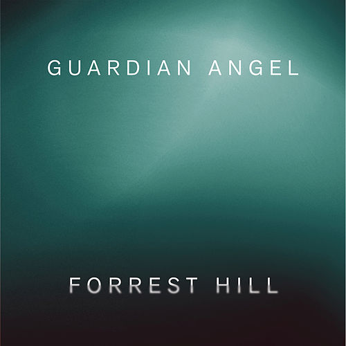 Guardian Angel by Forrest Hill