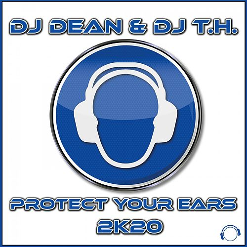 Protect Your Ears 2K20 by DJ Dean