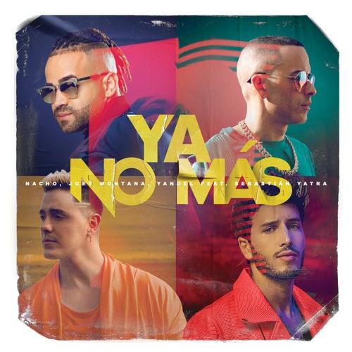 Ya No Más (feat. Sebastián Yatra) von Nacho, Joey Montana & Yandel