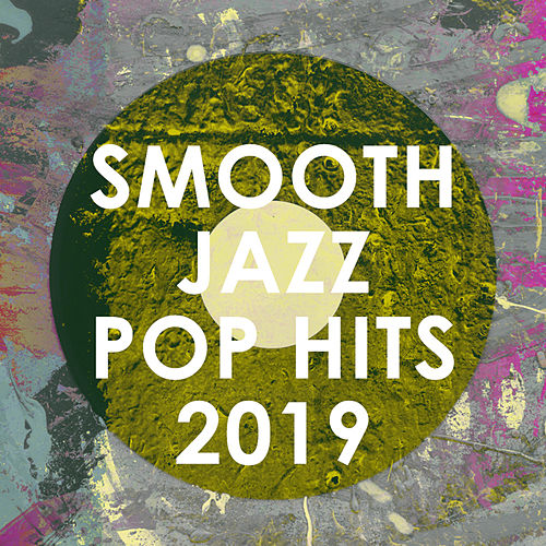 Smooth Jazz Pop Hits 2019 (Instrumental) de Smooth Jazz Allstars
