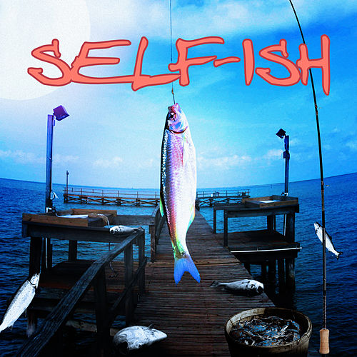 Selfish by Benny