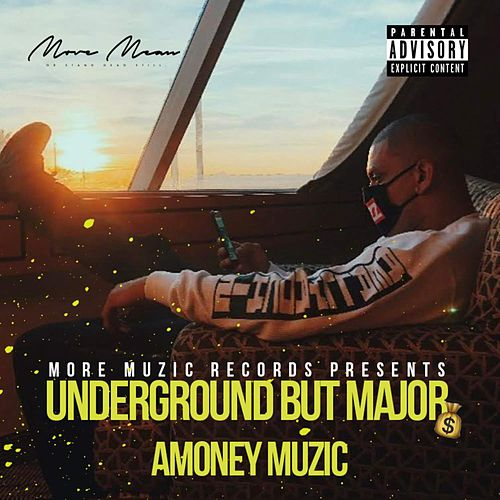 Underground But Major by Amoneymuzic