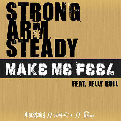Make Me Feel von Strong Arm Steady