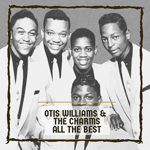 All The Best von Otis Williams & The Charms