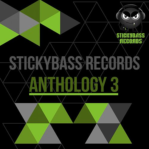 Stickybass Records: Anthology 3 by Various Artists