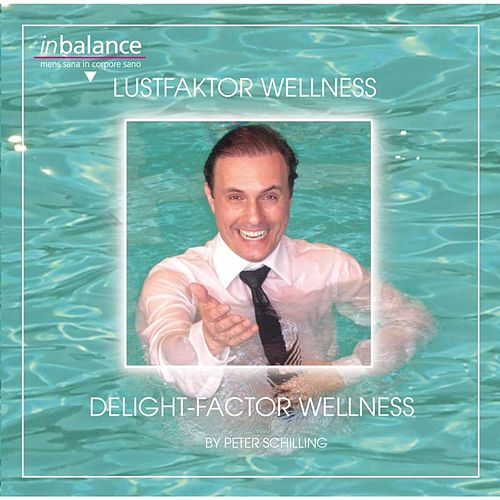 Delight Factor Wellness de Peter Schilling