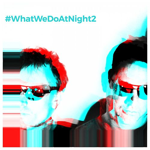 #WhatWeDoAtNight 2 von Blank & Jones