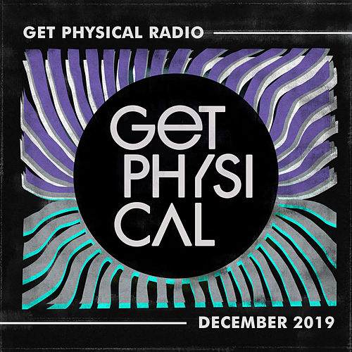 Get Physical Radio - December 2019 by Get Physical Radio