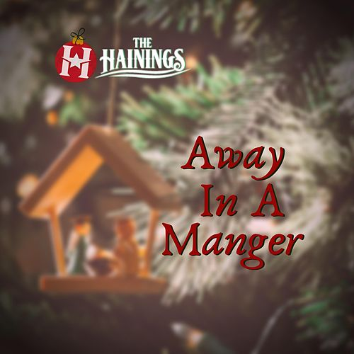 Away in a Manger de The Hainings