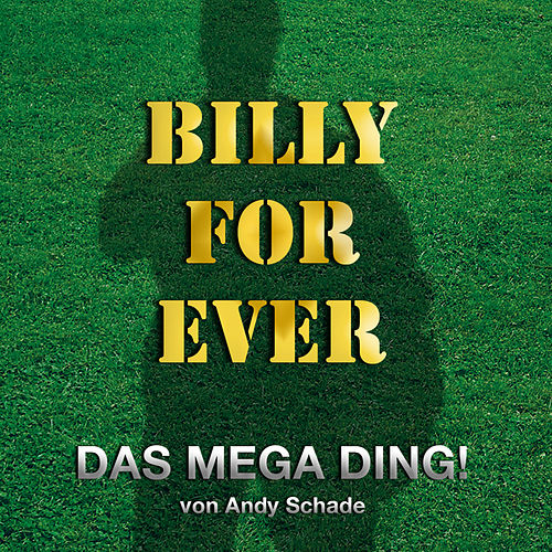 Billy For Ever von Andy Schade