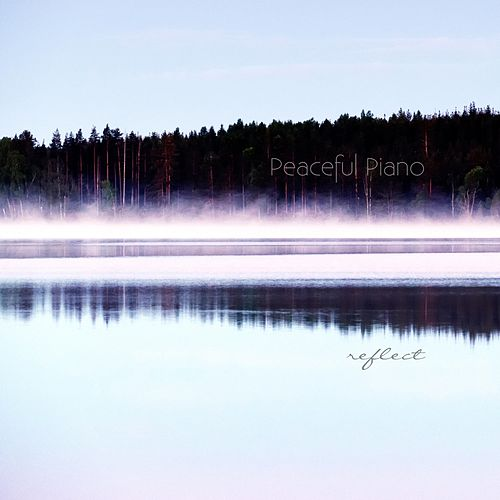 Reflect: Solo Piano von Peaceful Piano