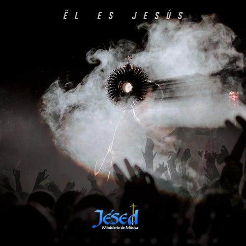 Él Es Jesús de Jésed