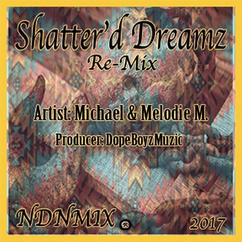 Shatter'd Dreamz (Remix) by Michael Mendoza