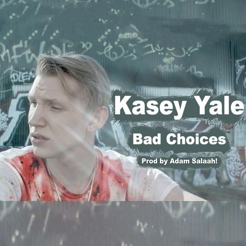 Bad Choices by Kasey Yale