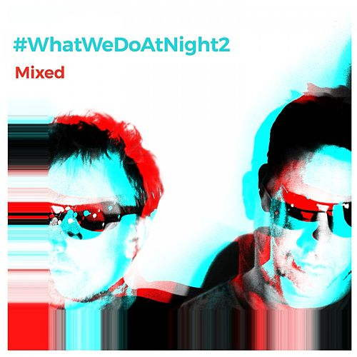#WhatWeDoAtNight 2 (Mixed) von Blank & Jones