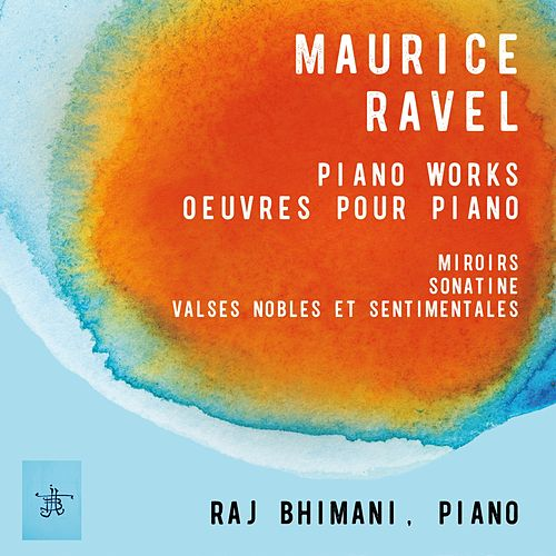 Maurice Ravel: Piano Works by Raj Bhimani