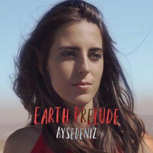 Earth Prelude von Aysedeniz Gokcin
