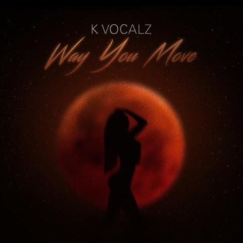 Way You Move de K.Vocalz