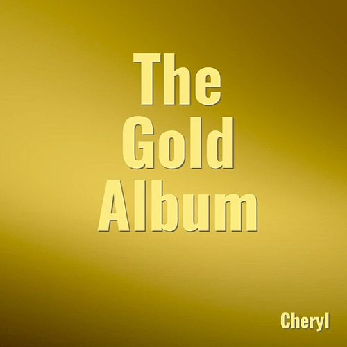 The Gold Album by Cheryl