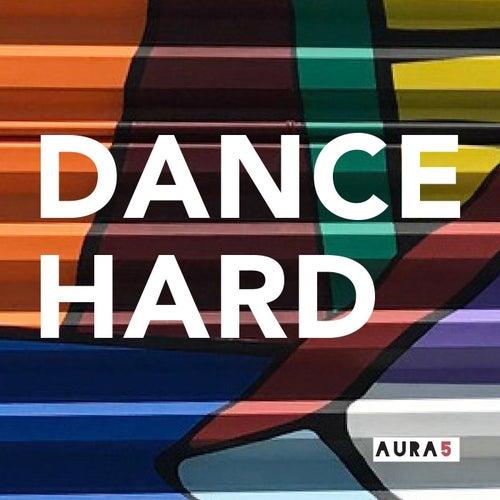 Dance Hard by Aura5