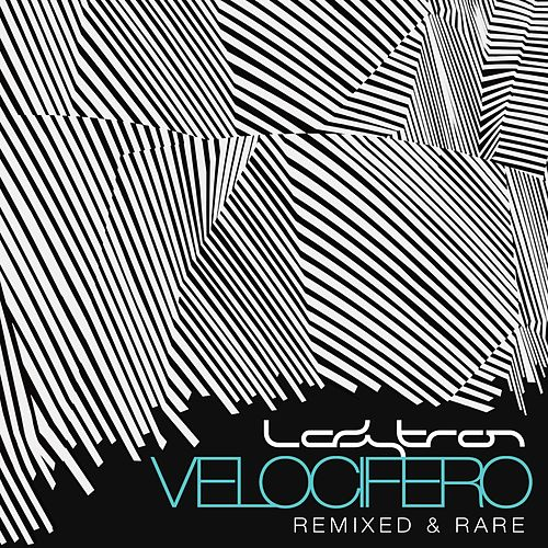 Velocifero (Remixed and Rare) de Ladytron