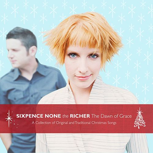 The Dawn Of Grace by Sixpence None the Richer
