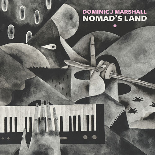 Nomad's Land de Dominic J Marshall