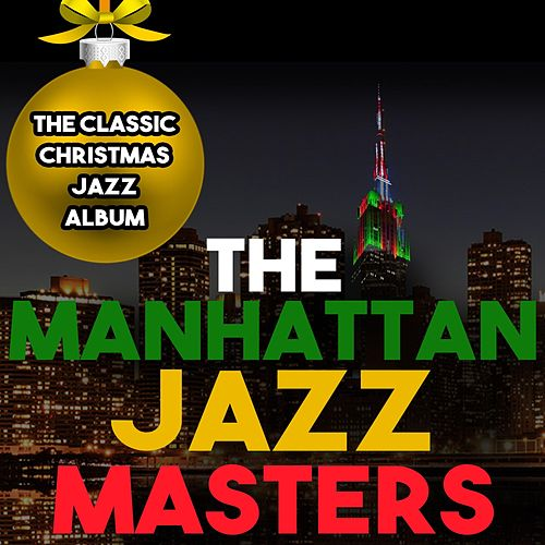 The Classic Christmas Jazz Album by The Manhattan Jazz Masters