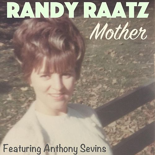 Mother (feat. Anthony Sevins) de Randy Raatz