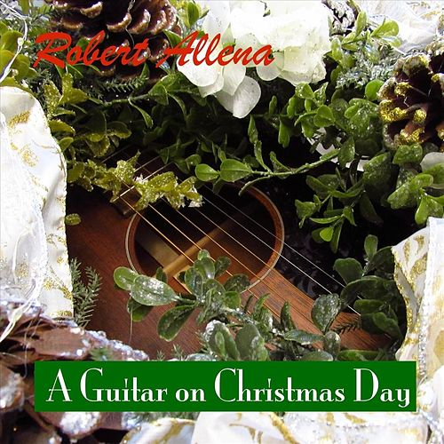 A Guitar on Christmas Day by Robert Allena