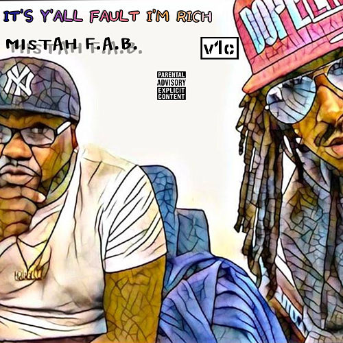 It's Y'all Fault I'm Rich by Mistah F.A.B.