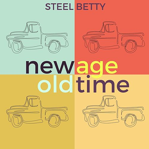New Age Old Time von Steel Betty