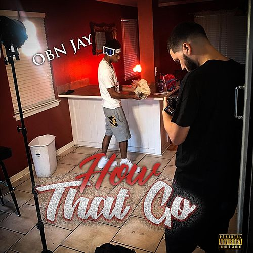How That Go by OBN Jay