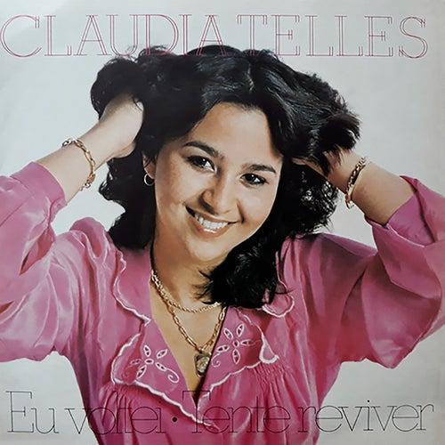 Eu Voltei / Tente Reviver de Claudia Telles