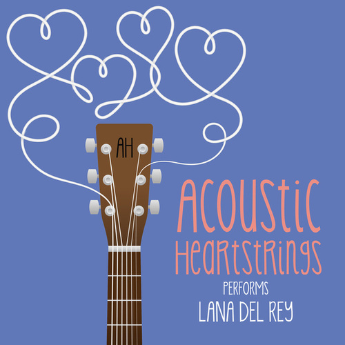 AH Performs Lana Del Rey de Acoustic Heartstrings
