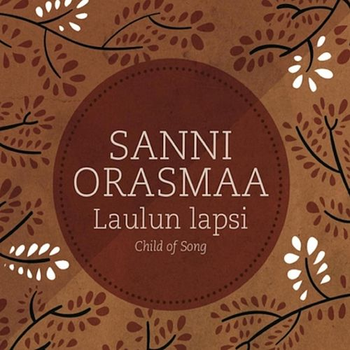 Laulun Lapsi: Child of Song by Sanni Orasmaa